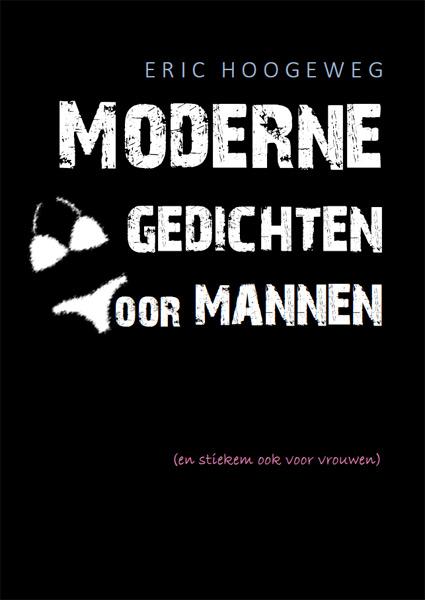 Dichtbundel 'Moderne gedichten voor mannen (en stiekem ook voor  vrouwen)' verscheen in 2019.